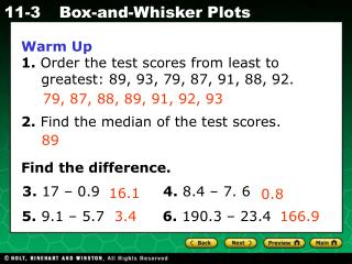 Warm Up 1.  Order the test scores from least to 	greatest: 89, 93, 79, 87, 91, 88, 92.