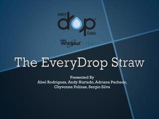 The EveryDrop Straw
