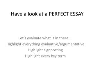 Have a look at a PERFECT ESSAY