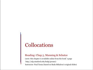 Collocations Reading: Chap 5, Manning &  Schutze