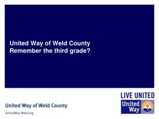 United Way of Weld County Remember the third grade?