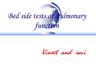 Bed side tests of Pulmonary function
