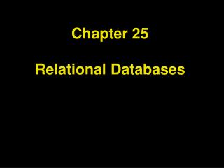 Chapter 25 Relational Databases