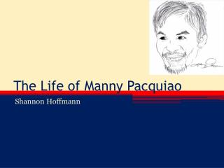 The Life of Manny Pacquiao