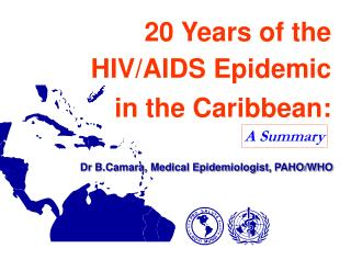 20 Years of the HIV/AIDS Epidemic  in the Caribbean: