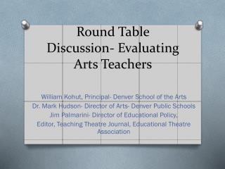 Round Table Discussion- Evaluating Arts Teachers