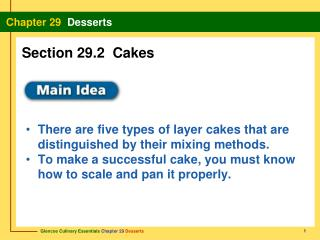 There are five types of layer cakes that are distinguished by their mixing methods.
