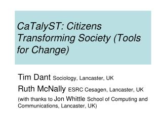 CaTalyST : Citizens Transforming Society (Tools for Change)