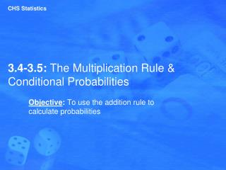 3.4-3.5:  The Multiplication Rule & Conditional Probabilities