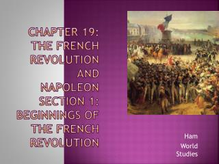 Chapter 19: The French Revolution and Napoleon Section 1: Beginnings of the French Revolution