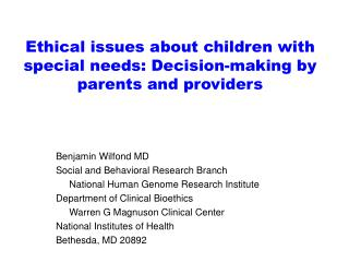 Ethical issues about children with special needs: Decision-making by parents and providers