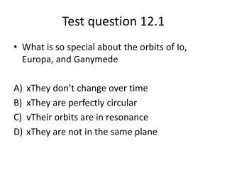 Test question 12.1