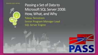Passing a Set of Data to  Microsoft SQL Server 2008:  How, What, and Why