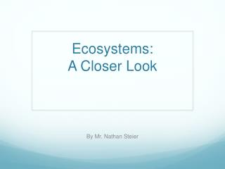 Ecosystems: A Closer Look