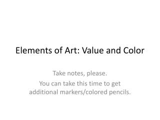 Elements of Art: Value and Color