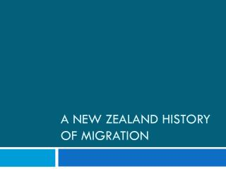 A New Zealand History of Migration