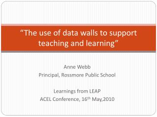 """The use of data walls to support teaching and learning"""