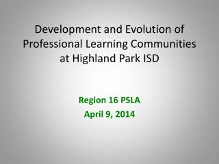 Development and Evolution of Professional Learning Communities at Highland Park ISD