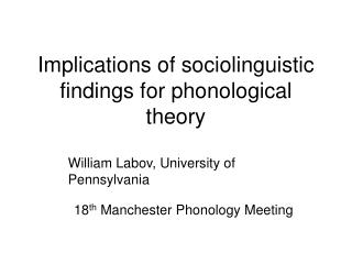 Implications of sociolinguistic findings for phonological theory