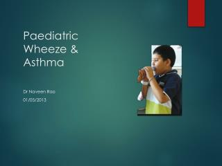 Paediatric Wheeze & Asthma