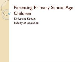 Parenting Primary School Age Children