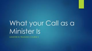 What your Call as a Minister Is