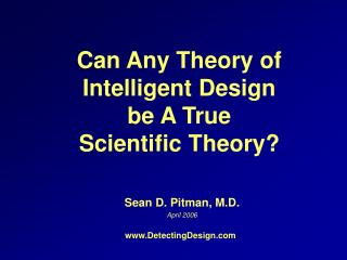 Can Any Theory of Intelligent Design be A True Scientific Theory?