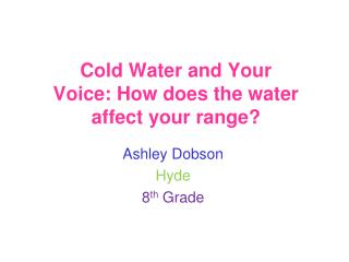 Cold Water and Your Voice: How does the water affect your range?