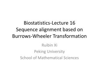 Biostatistics-Lecture  16 Sequence alignment based on Burrows-Wheeler Transformation