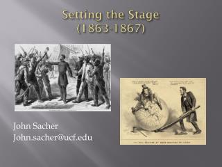 Setting the Stage  (1863-1867)
