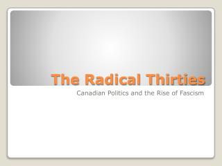 The Radical Thirties