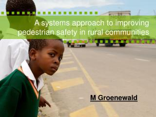 A  s ystems approach to improving pedestrian safety in rural communities