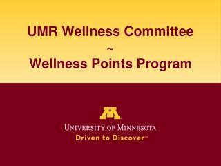UMR Wellness Committee ~ Wellness Points Program