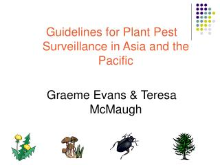 Guidelines for Plant Pest Surveillance in Asia and the Pacific  Graeme Evans  Teresa McMaugh