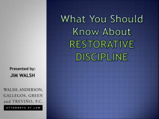 What You Should Know About  RESTORATIVE DISCIPLINE