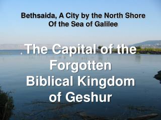 Bethsaida, A City by the North Shore  Of the Sea of Galilee
