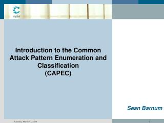 Introduction to the Common Attack Pattern Enumeration and Classification  (CAPEC)