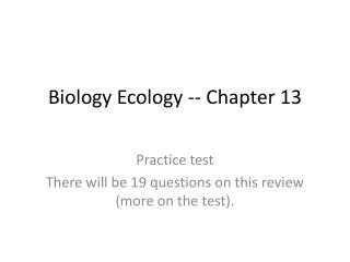 Biology Ecology  -- Chapter 13