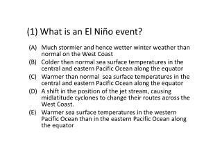 (1 ) What is an El Niño event?