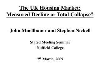 The UK Housing Market: Measured Decline or Total Collapse?