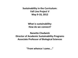 Sustainability in the Curriculum: Fall Line Project V May 9-10, 2012 What is sustainability: