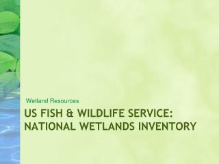 US Fish & Wildlife Service: National Wetlands Inventory