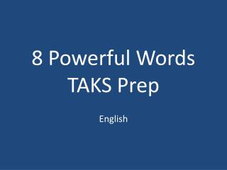 8 Powerful Words TAKS Prep
