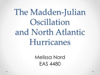 The Madden-Julian Oscillation and North Atlantic Hurricanes