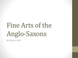 Fine Arts of the Anglo-Saxons