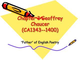 Chapter 3 Geoffrey Chaucer (CA1343--1400)