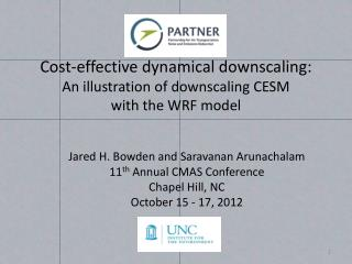 Cost-effective dynamical downscaling: An illustration of downscaling CESM  with the WRF model