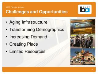 BART: The Next 40 Years Challenges and Opportunities