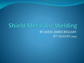 Shield Metal Arc Welding