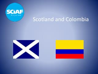 Scotland and Colombia